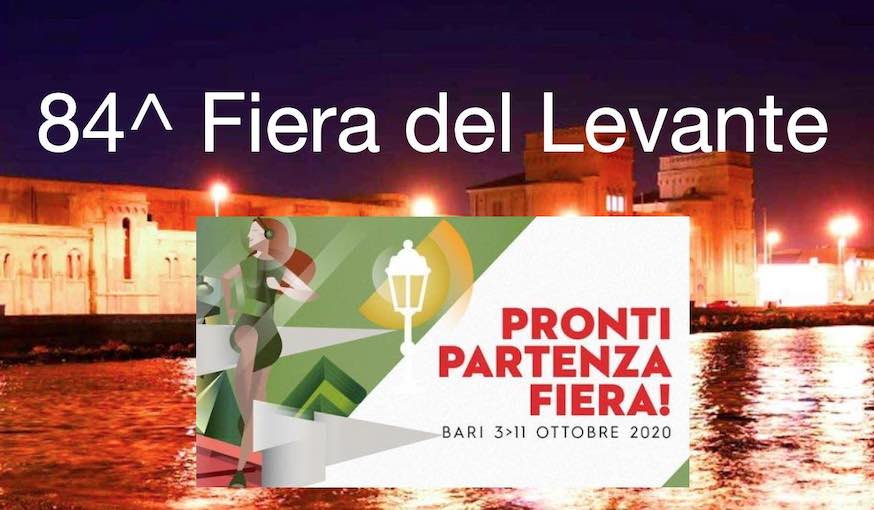 Pronti… Partenza… Fiera: 84^ Fiera del Levante – Bari, 3-11 ottobre 2020