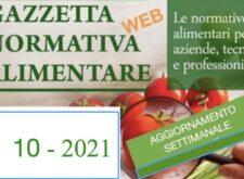 N° 10 – Gazzetta Normativa Alimentare Web – Settimana 8/3/2021 – 13/3/2021  by Newsfood.com