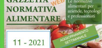 N° 11 – Gazzetta Normativa Alimentare Web –Settimana 15/3/2021 – 20/3/2021  by Newsfood.com