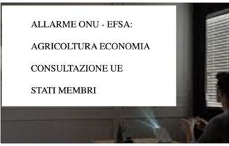 ALLARME ONU – EFSA: AGRICOLTURA ECONOMIA PRODUZIONE –  CONSULTAZIONE UE STATI MEMBRI