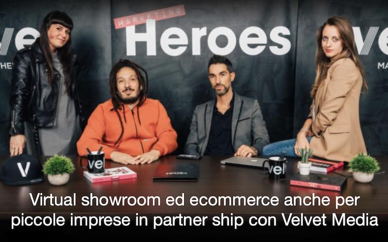 Vendere oggi: virtual showroom ed ecommerce anche per piccole imprese, anche in partnership con Heroes Marketing Velvet Media