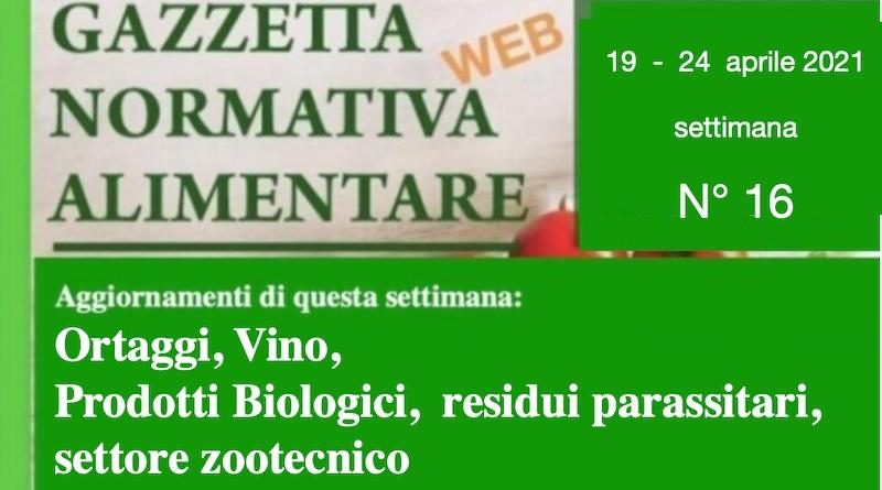 N° 16/2021 – Gazzetta Normativa Alimentare Web: Ortaggi, Vino, Prodotti Biologici, residui parassitari, settore zootecnico