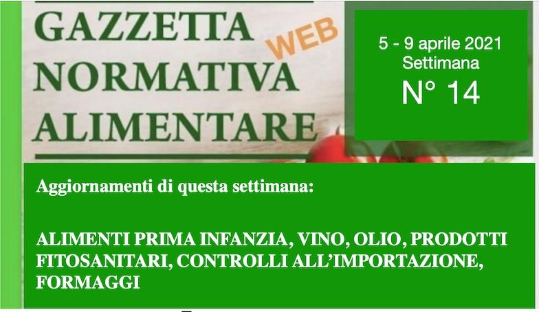 N° 14/2021 – Gazzetta Normativa Alimentare: ALIMENTI PRIMA INFANZIA, VINO, OLIO, PRODOTTI FITOSANITARI, CONTROLLI ALL'IMPORTAZIONE, FORMAGGI