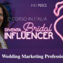 """Ines Pesce, già autrice del libro """"Wedding Marketing Professionale"""" lancia il primo corso per BRIDAL INFLUENCER – Boom di iscrizioni: 500 in pochi giorni per 20 posti"""