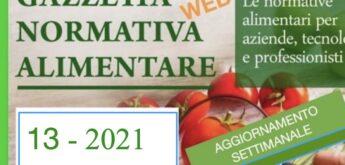 N° 13 – Gazzetta Normativa Alimentare Web –Settimana 29/3 – 3/4/2021  by Newsfood.com