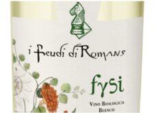 Fysi, il nuovo vino bioresistente firmato I FEUDI DI ROMANS