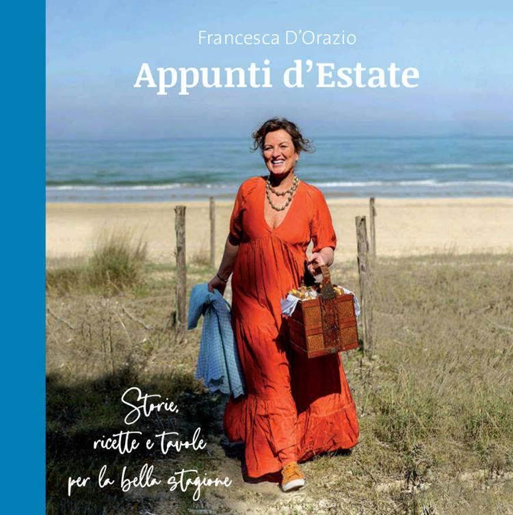 Dall'Abruzzo le ricette per l'estate 2021: il nuovo libro di Francesca D'Orazio