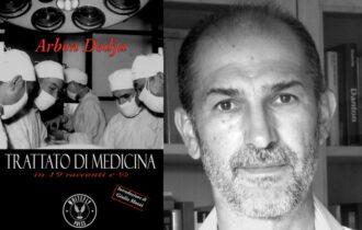 """Arben Dedja: """"Trattato di Medicina in 19 racconti e mezzo"""""""
